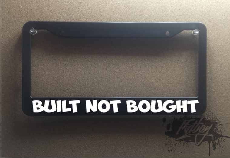 Built not bought plate