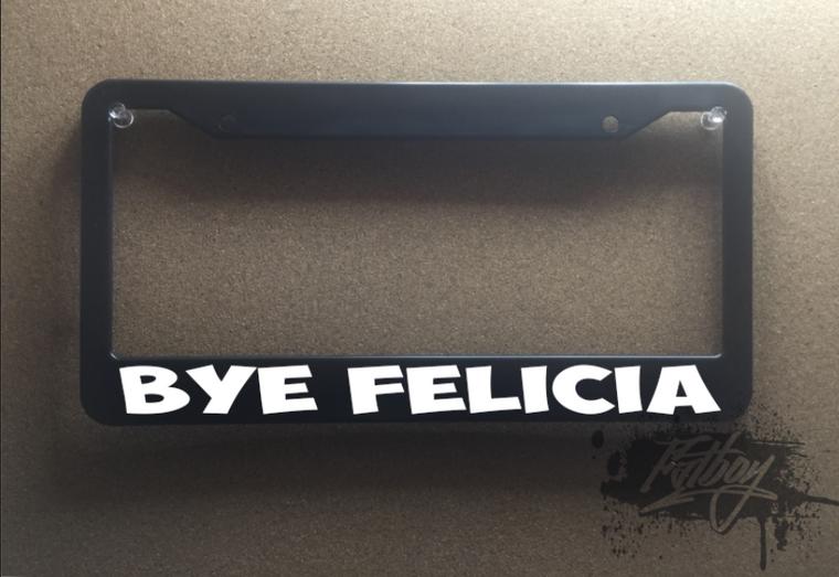 Bye Felicia plate