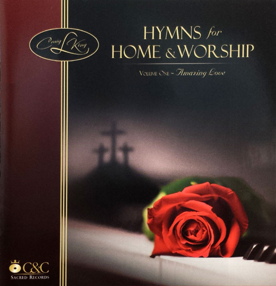 Hymns for Home and Worship Vol. 1 - Music by Craig King