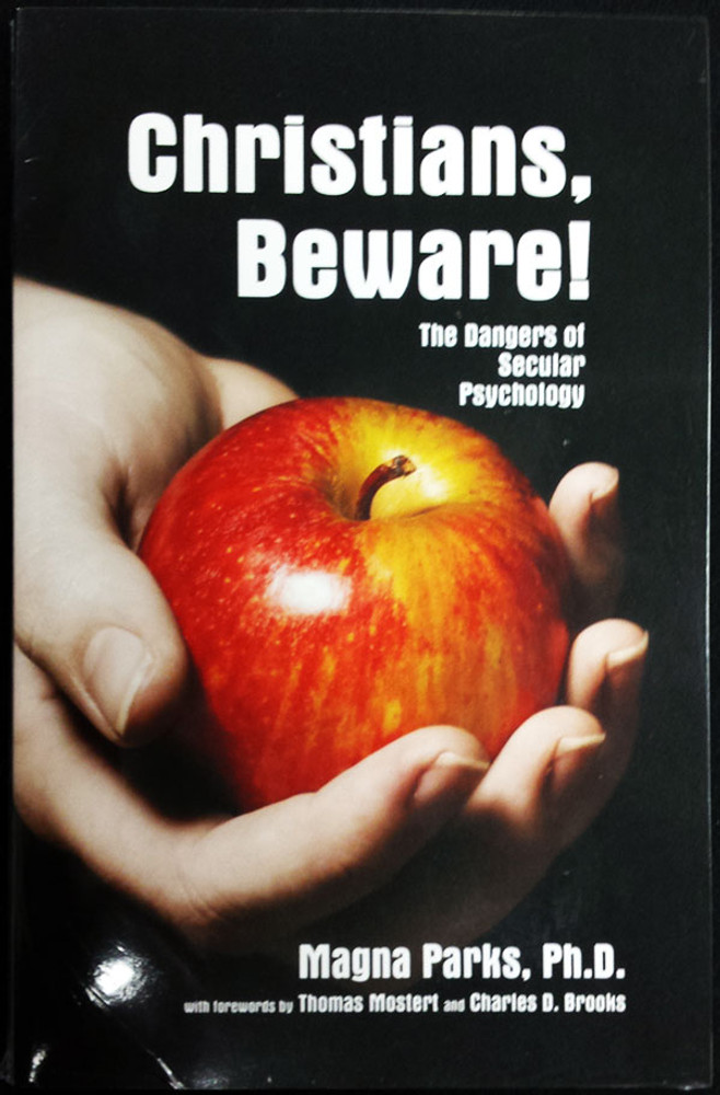 Christians, Beware: The Dangers of Secular Psychology - Book