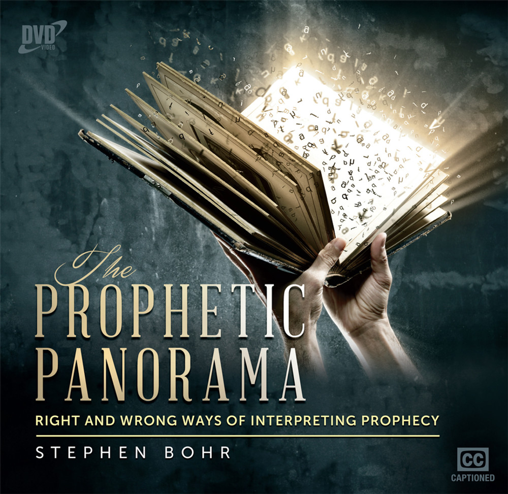 The Prophetic Panorama - Right and Wrong Ways of Interpreting Prophecy