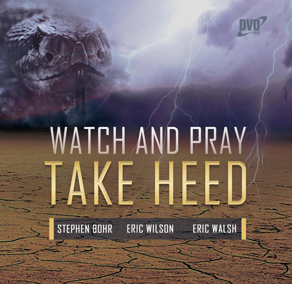 Watch & Pray: Take Heed