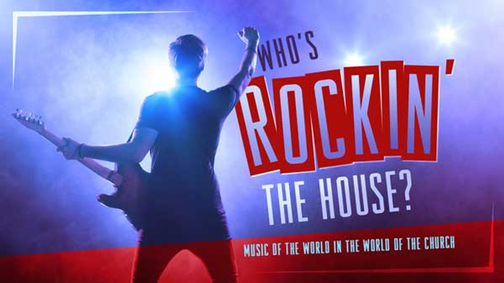 Who's Rockin' The House?: Music of the World in the World of the Church