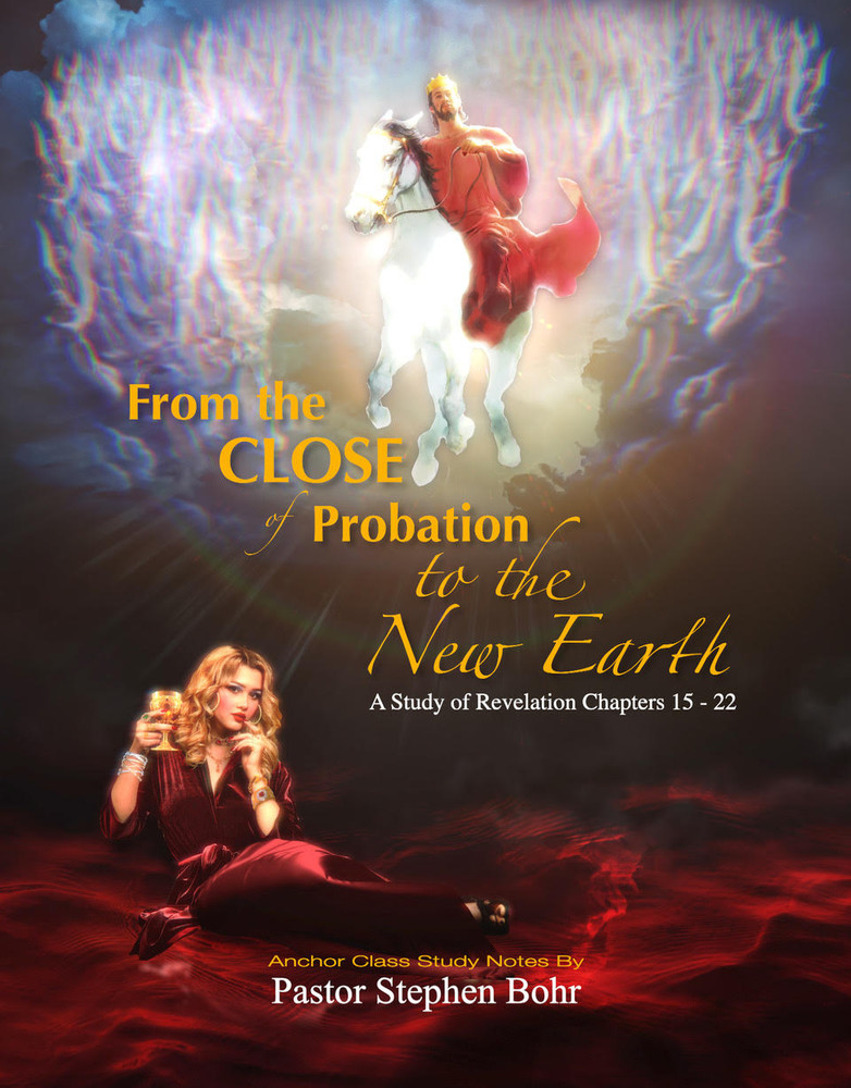 From the Close of Probation to the New Earth: A Study of Revelation Chapters 15 to 22 - PDF Digital Download