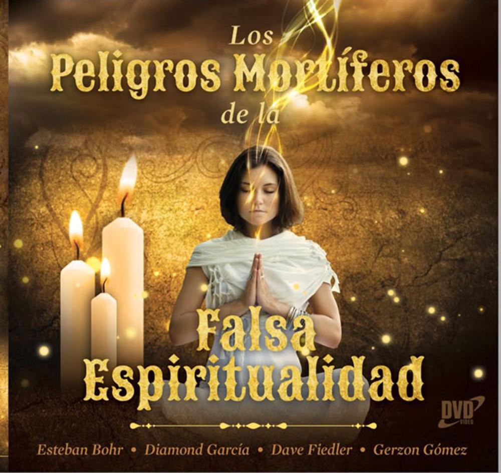 Los Peligros Mortíferos de la Falsa Espiritualidad