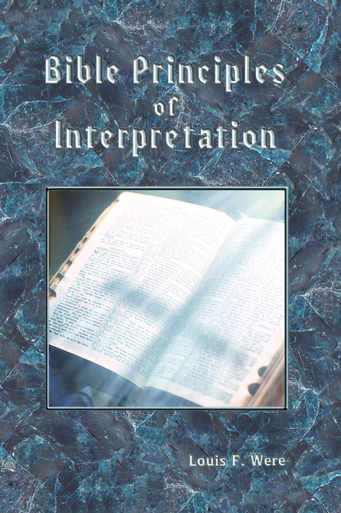 Bible Principles of Interpretation by Louis F. Were