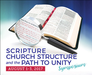Scripture, Church Structure, and the Path to Unity Symposium