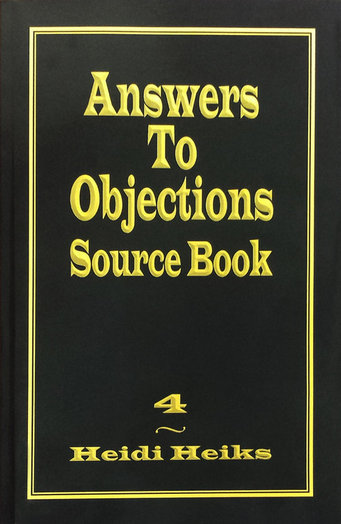 Answers to Objections Source Book by Heidi Heiks