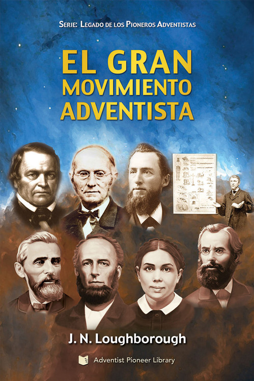 El Gran Movimiento Adventista por J.N. Loughborough