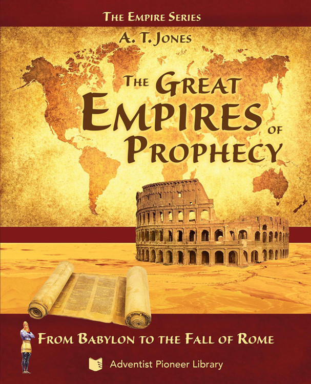 The Great Empires of Prophecy by A.T. Jones