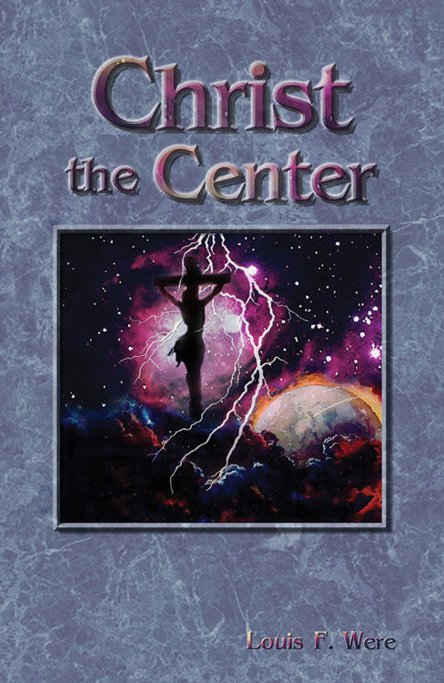 Christ The Center by Louis F. Were
