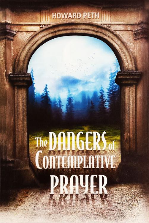 The Dangers of Contemplative Prayer - Book