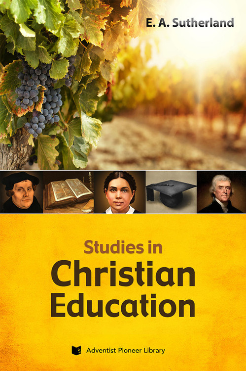 Studies in Christian Education by E.A. Sutherland