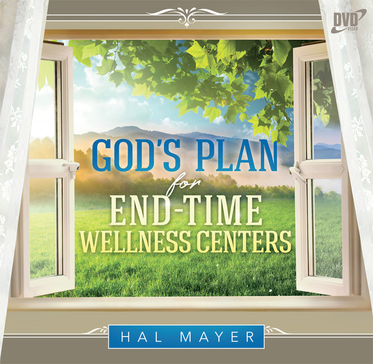 God's Plan for End-Time Wellness Centers