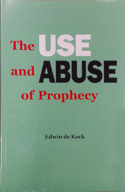 The Use and Abuse of Prophecy - Book