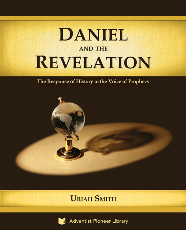 Daniel and the Revelation by Uriah Smith