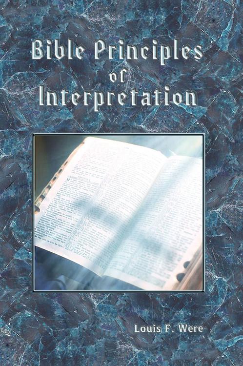 Bible Principles of Interpretation by Louis F. Were