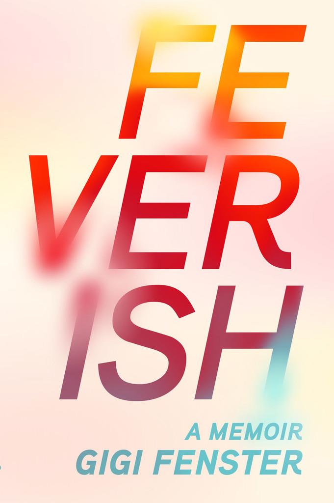 Feverish: A Memoir