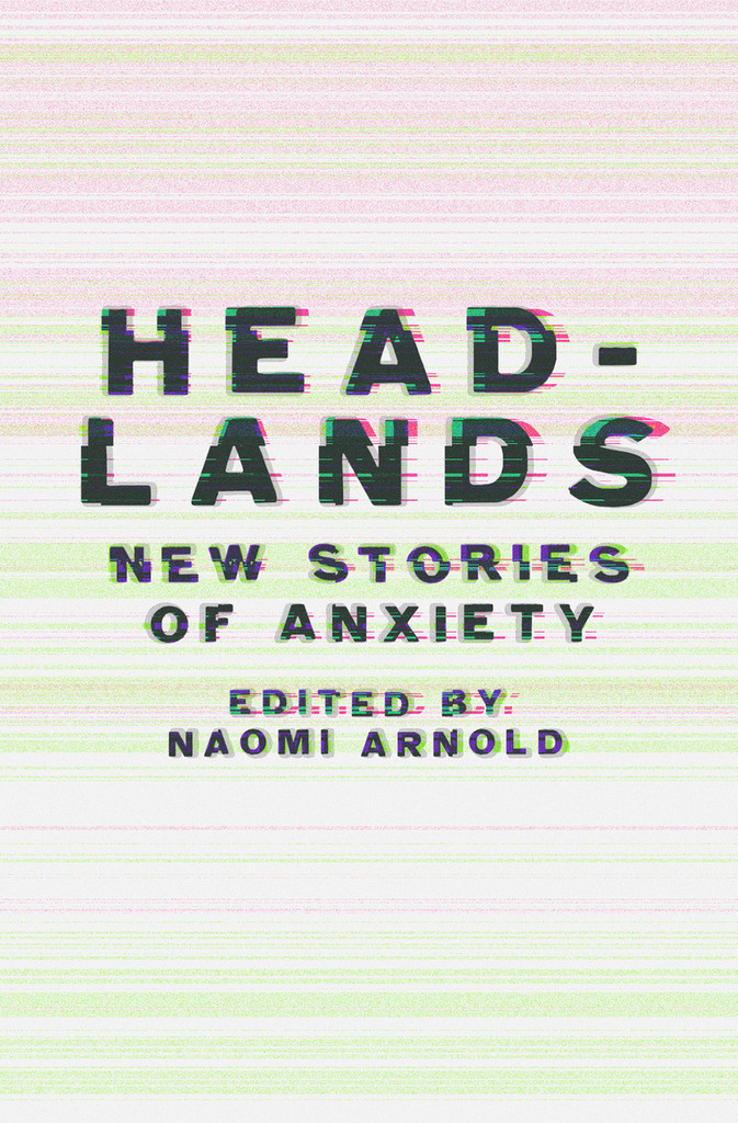 Headlands: New Stories of Anxiety
