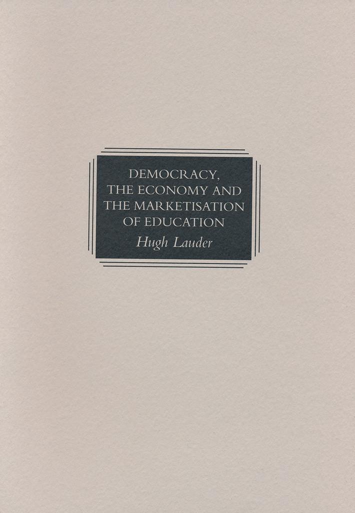 Democracy, the Economy and the Marketisation of Education