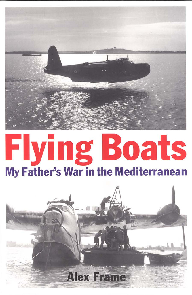 Flying Boats: My Father's War in the Mediterranean