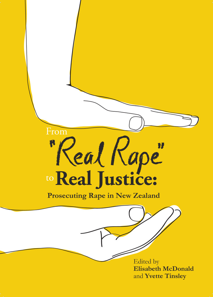 """From """"Real Rape"""" to Real Justice: Prosecuting Rape in New Zealand"""