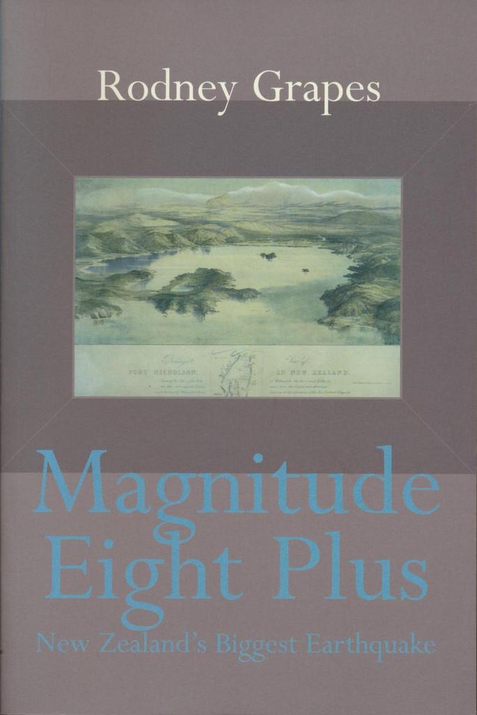 Magnitude Eight Plus: New Zealand's Biggest Earthquake