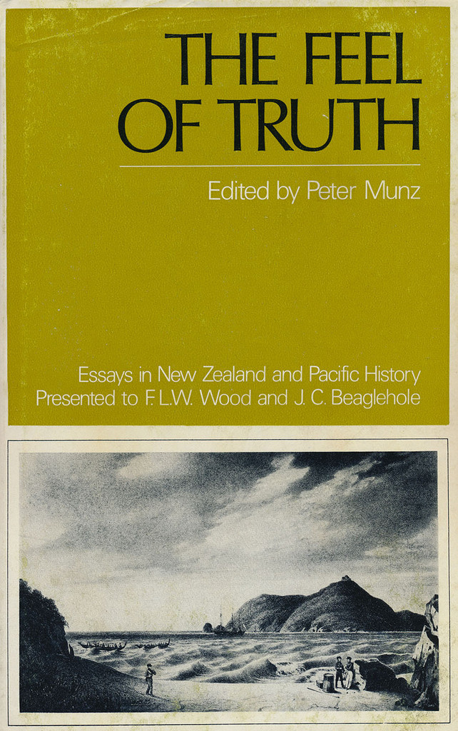 Feel of Truth, The: Essays in New Zealand and Pacific History
