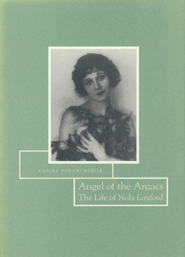 Angel of the Anzacs: The Life of Nola Luxford