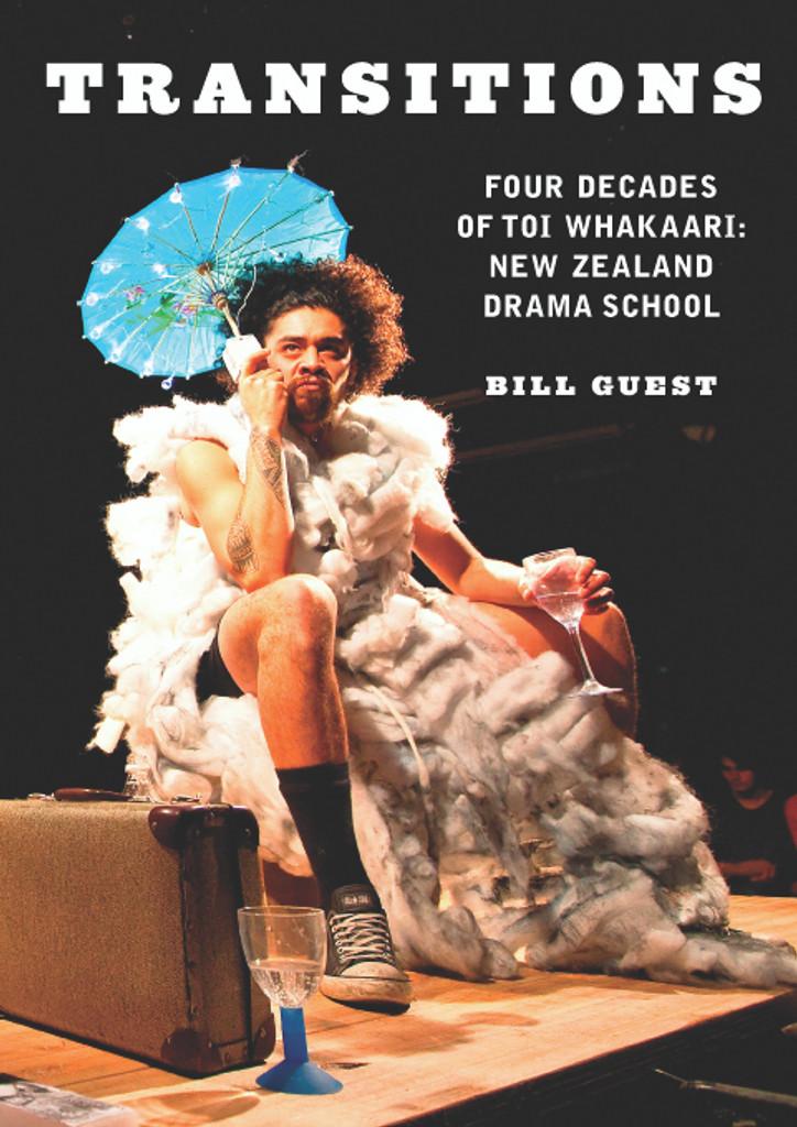 Transitions, Four Decades of Toi Whakaari:NZ Drama School