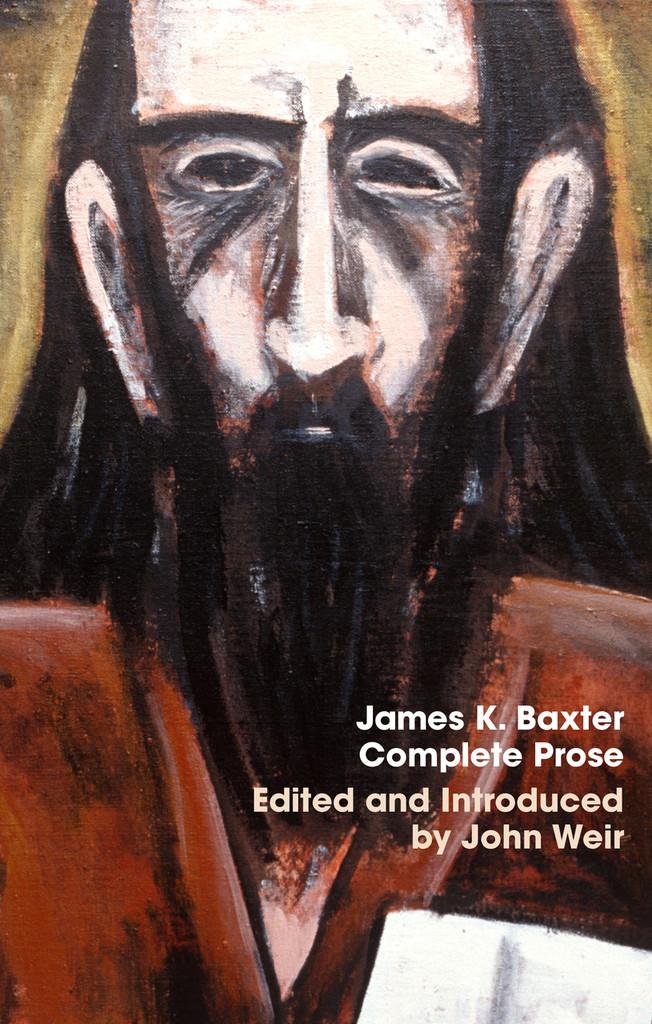 James K. Baxter: Complete Prose