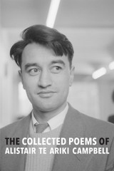 The Collected Poems of Alistair Te Ariki Campbell