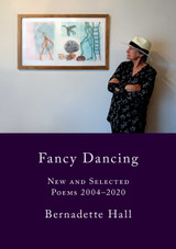 Fancy Dancing: New and Selected Poems 2004–2020