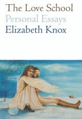 The Love School: Personal Essays