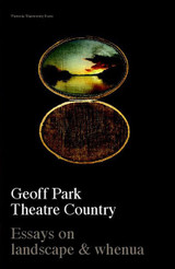 Theatre Country: Essays on Landscape and Whenua