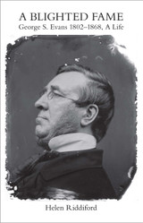 A Blighted Fame: George S. Evans 1802-1868, A Life