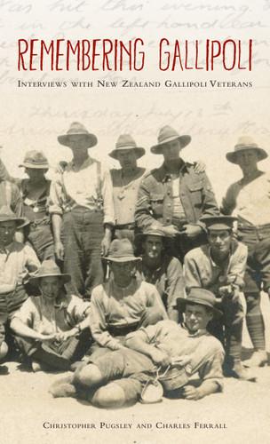 Remembering Gallipoli: Interviews with New Zealand Gallipoli Veterans