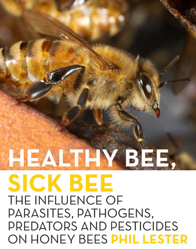 Healthy Bee, Sick Bee: The Influence of Parasites, Pathogens, Predators and Pesticides on Honey Bees