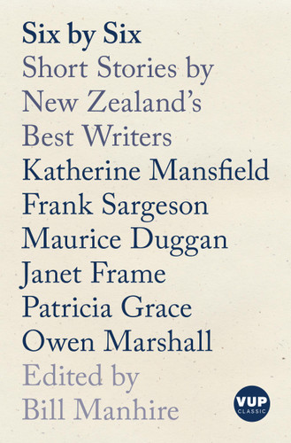 Six by Six: Short Stories by New Zealand's Best Writers | VUP Classic