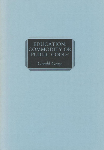 Education: Commodity or Common Good
