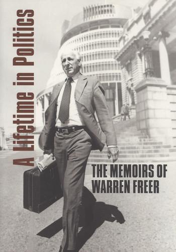 A Lifetime in Politics: The Memoirs of Warren Freer