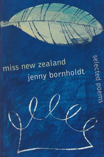 Miss New Zealand: Selected Poems