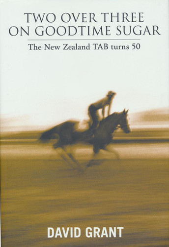 Two over Three on Goodtime Sugar: The New Zealand TAB Turns 50