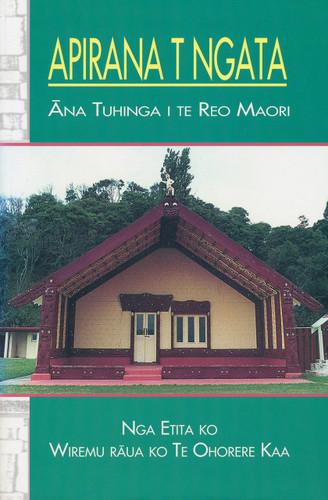 Apirana Turupa Ngata: Ana Tuhinga i te Reo Maori