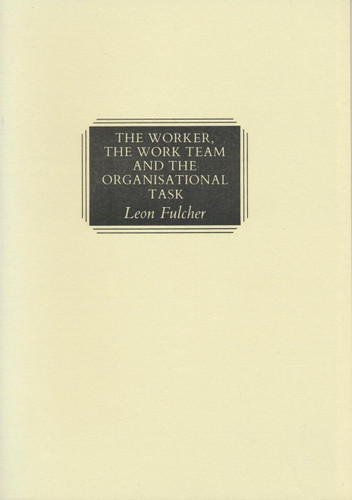 Worker, the Work Team and the Organisational Task