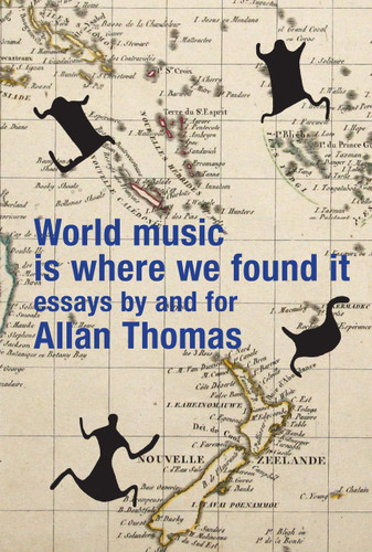 World Music is Where We Found It: Festschrift for Allan Thomas