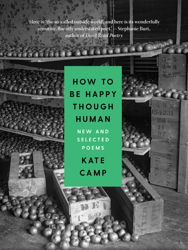 Launching How to Be Happy Though Human: New and Selected Poems by Kate Camp