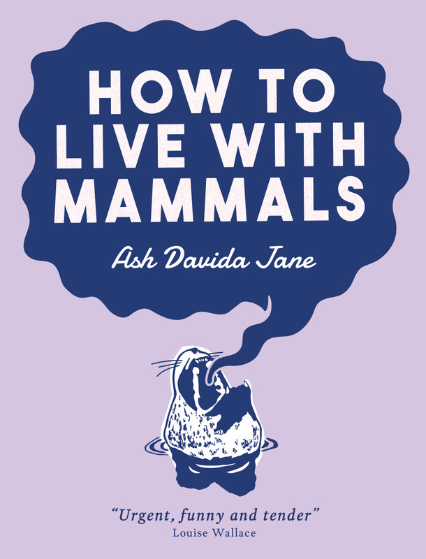 Launching How to Live with Mammals by Ash Davida Jane