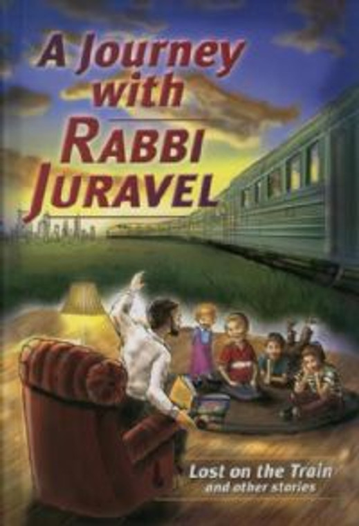 A Journey with Rabbi Juravel 1  Lost on the Train & other stories H/C