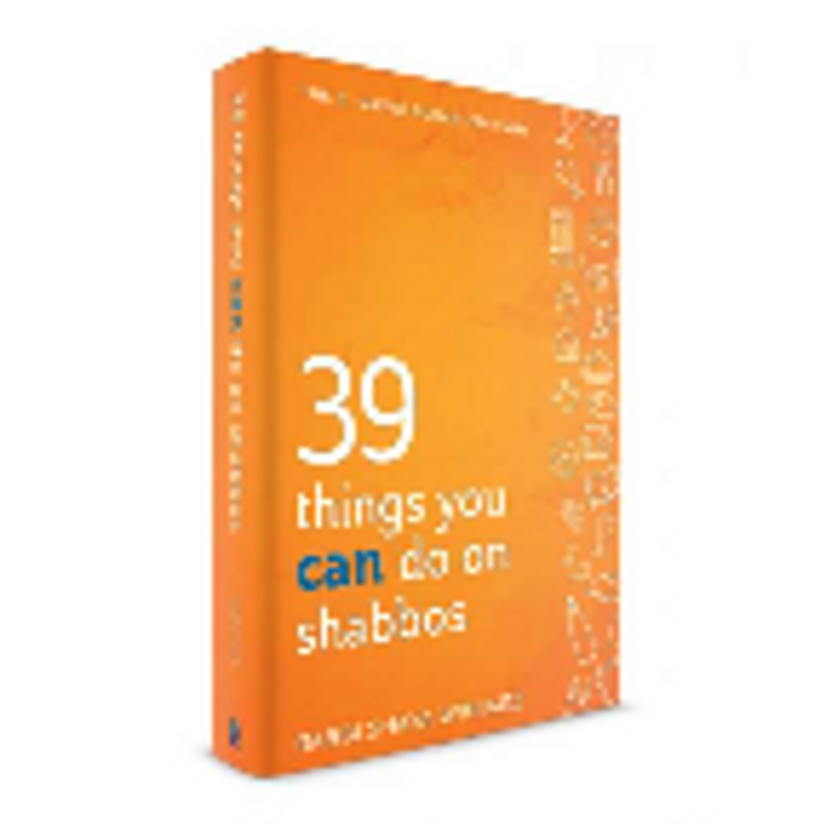 39 Things You CAN Do On Shabbos